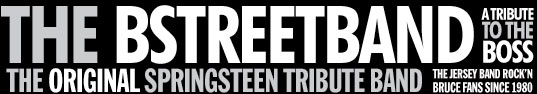 THE BSTREETBAND A Tribute to Bruce Springsteen. Formerly Backstreets.