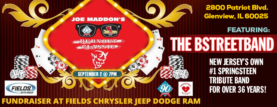 Sat. Sept 2 –  Chicago Cubs Manager Joe Maddon's Burnout Classic and Casino Night Fundraiser – Glenview, Il